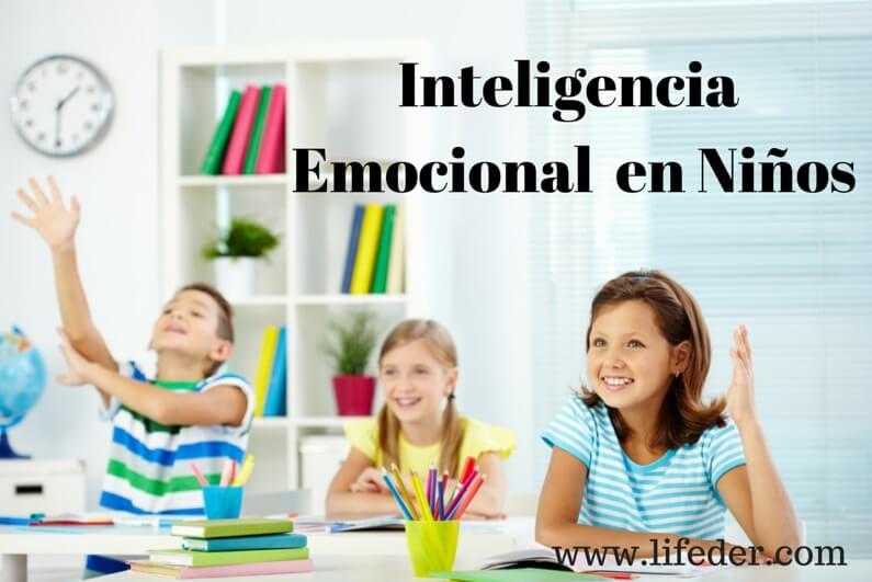 Inteligência Emocional em Crianças: 17 Dicas para Desenvolvê-lo 1