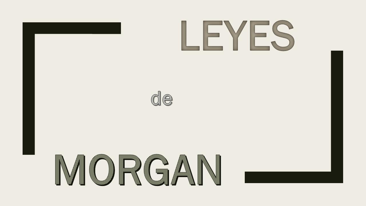 Leis de Morgan 1