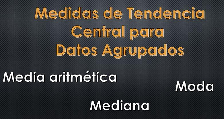 Medidas de tendência central para dados agrupados (exemplos)