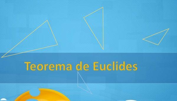 Teorema Euclidiano: Demonstração, Aplicação e Exercícios 1