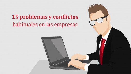 Os 15 problemas e conflitos mais frequentes no trabalho 1