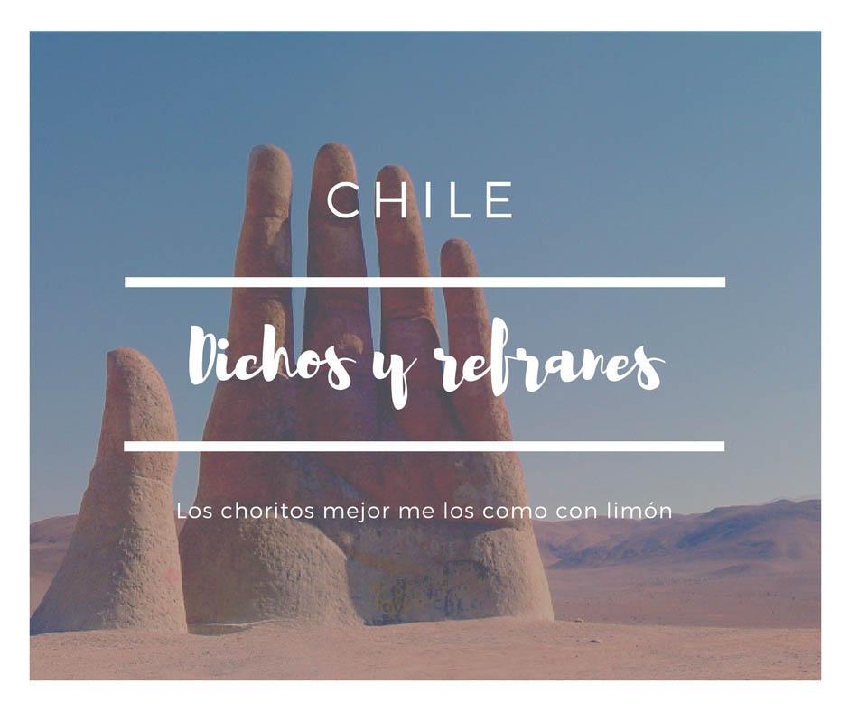 145 provérbios e ditados chilenos muito populares 7
