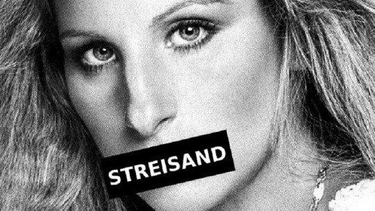O efeito Streisand: tentar esconder algo cria o efeito oposto 1