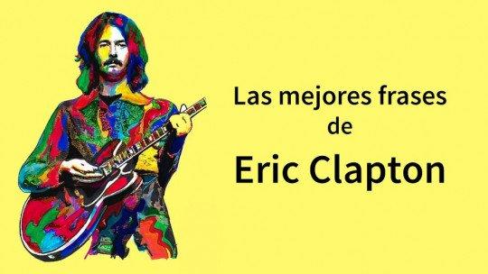20 frases de Eric Clapton sobre música e vida 1