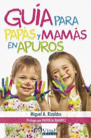 Guia para pais e mães em perigo: um livro-chave para educar em casa 2