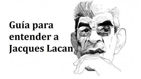 Guia para entender Jacques Lacan 1