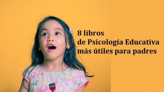Os 10 livros de psicologia educacional mais úteis para pais e mães 1